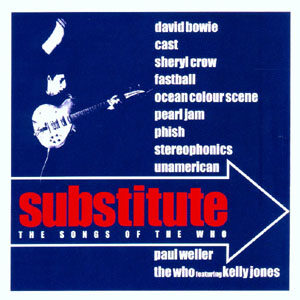 Substitute - The Songs Of The Who - David Bowie , Pearl Jam Etc